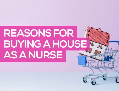 8 Reasons for Buying a House as a Nurse in 2020 + How You Can Get Help