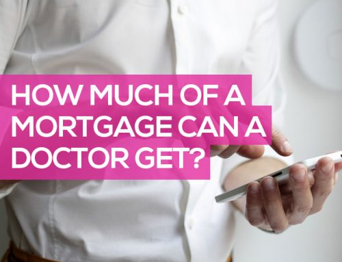 How Much of a Mortgage Can a Doctor Get?
