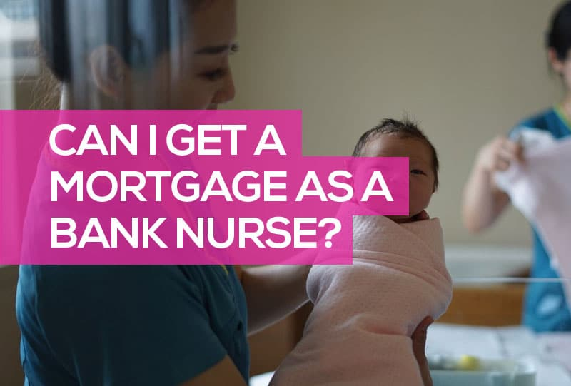 can bank nurses get mortgages