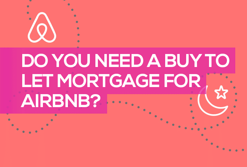 Do You Need a Buy to Let Mortgage for Airbnb? [ CORRECT ANSWER ]