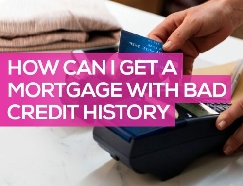 How Can I Get a Mortgage with Bad Credit History and Problems?