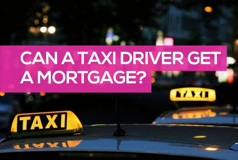 Can taxi drivers get a mortgage