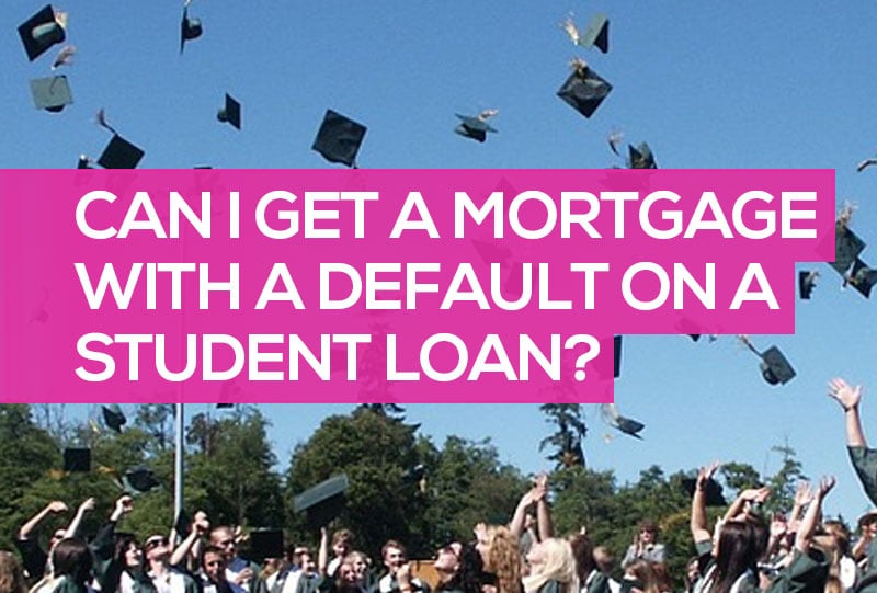Can I Get a Mortgage with a Default on a Student Loan
