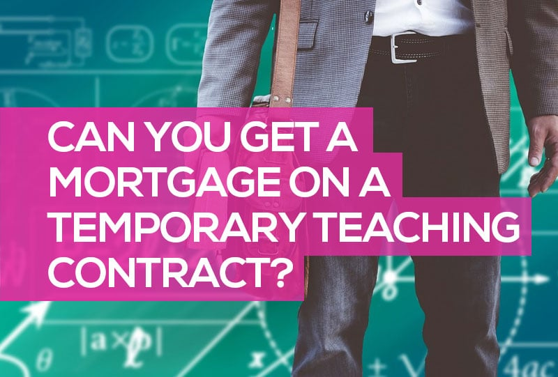 Can you get a mortgage as a temporary teacher