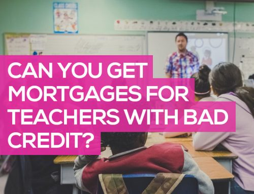 Can You Get Mortgages for Teachers with Bad Credit?