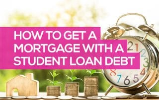 How to Get a Mortgage with a Student Loan Debt