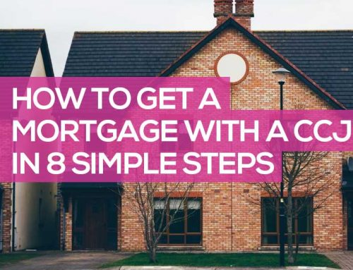 How to Get a Mortgage with a CCJ in 8 Simple Steps