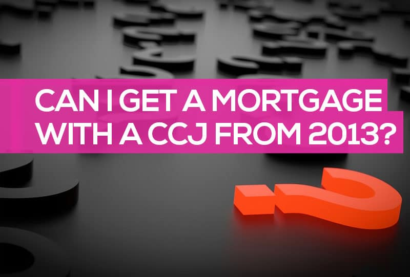 mortgage with ccj 2013