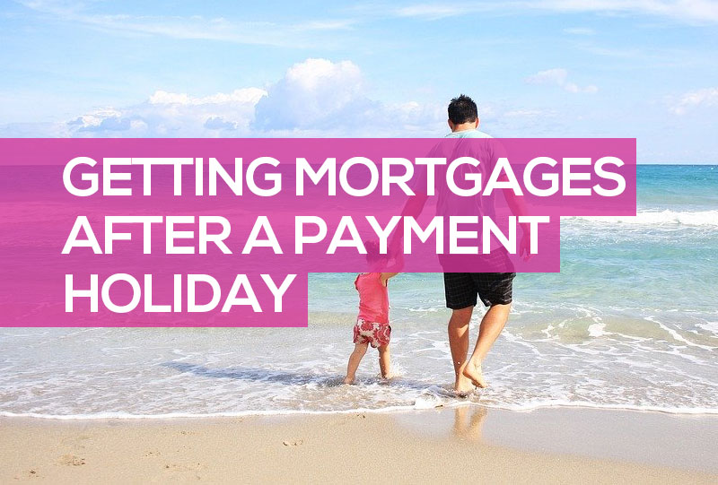 get mortgage after payment holiday