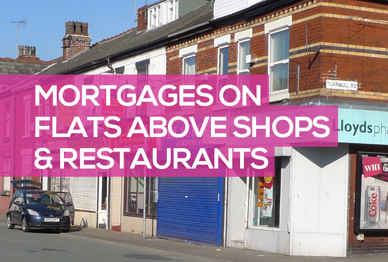 Can I Get a Mortgage on a Flat Above a Shop