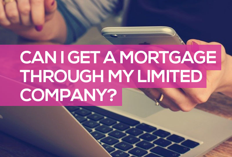 Can I Get a Mortgage Through My Limited Company