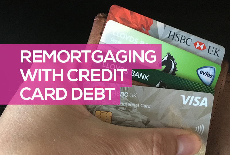 can i remortgage with credit card debt