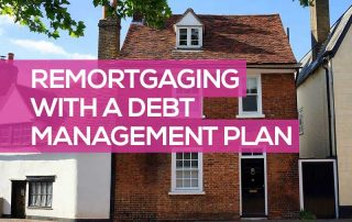 Can I Remortgage with a Debt Management Plan